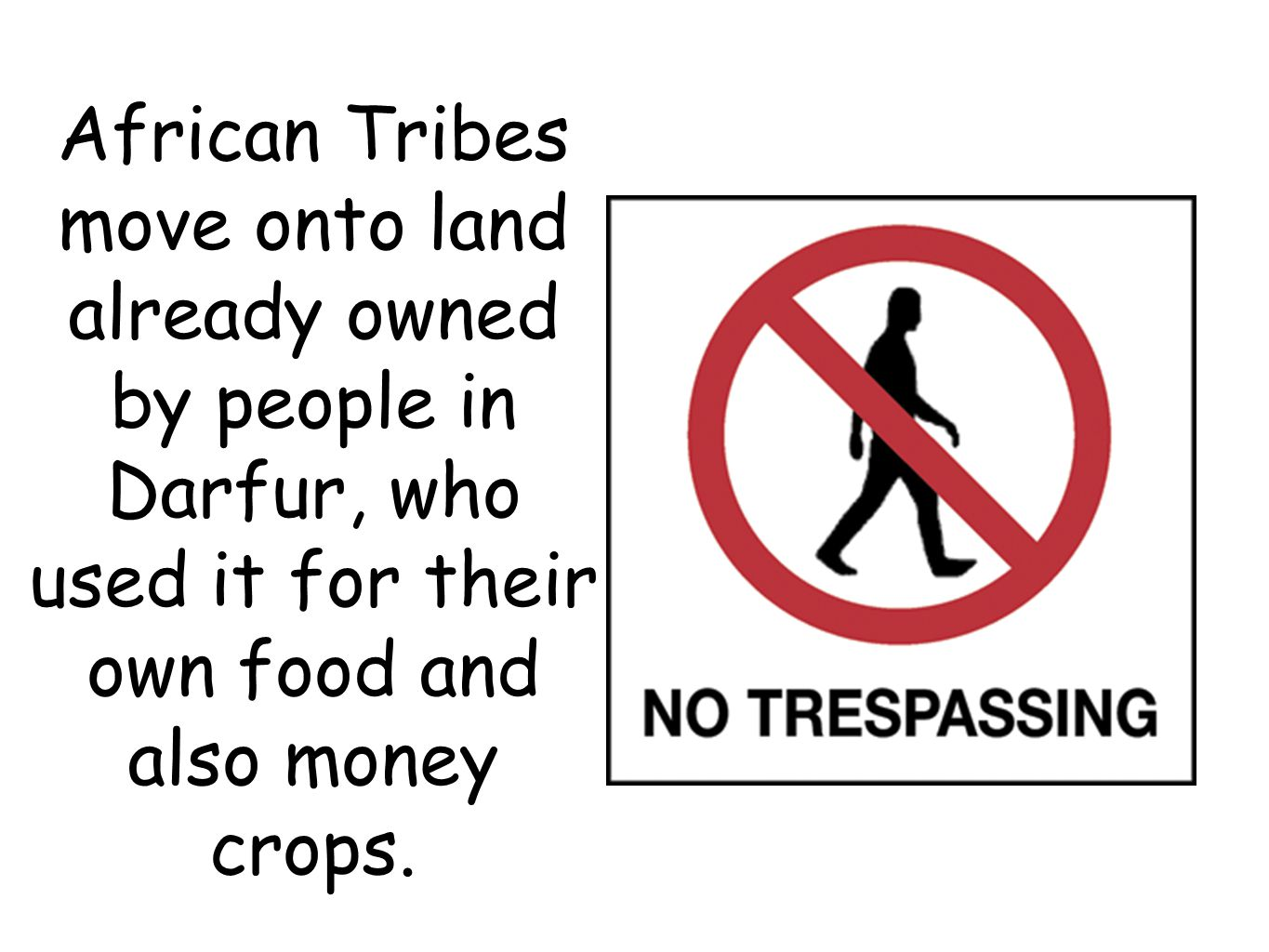 African Tribes move onto land already owned by people in Darfur, who used it for their own food and also money crops.