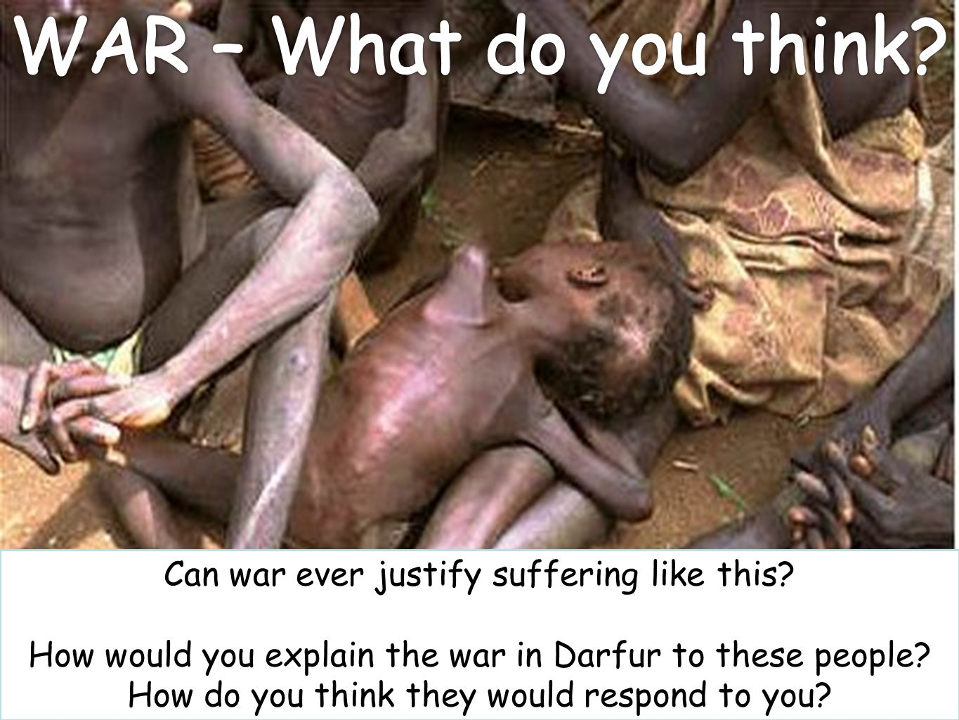 WAR – What do you think Can war ever justify suffering like this