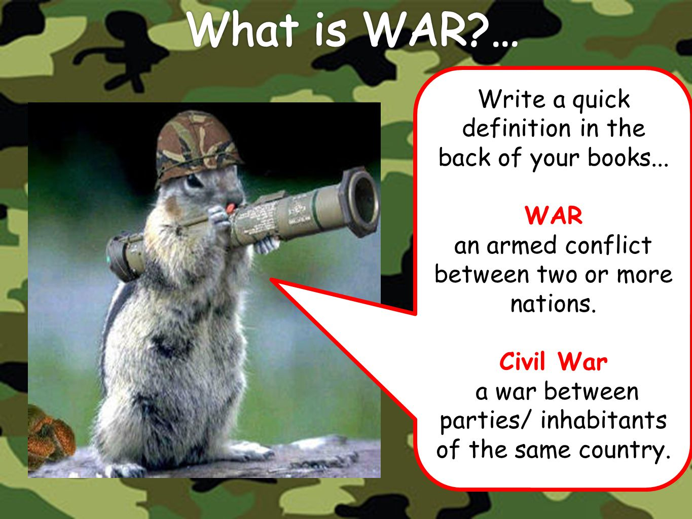 What is WAR … Write a quick definition in the back of your books...