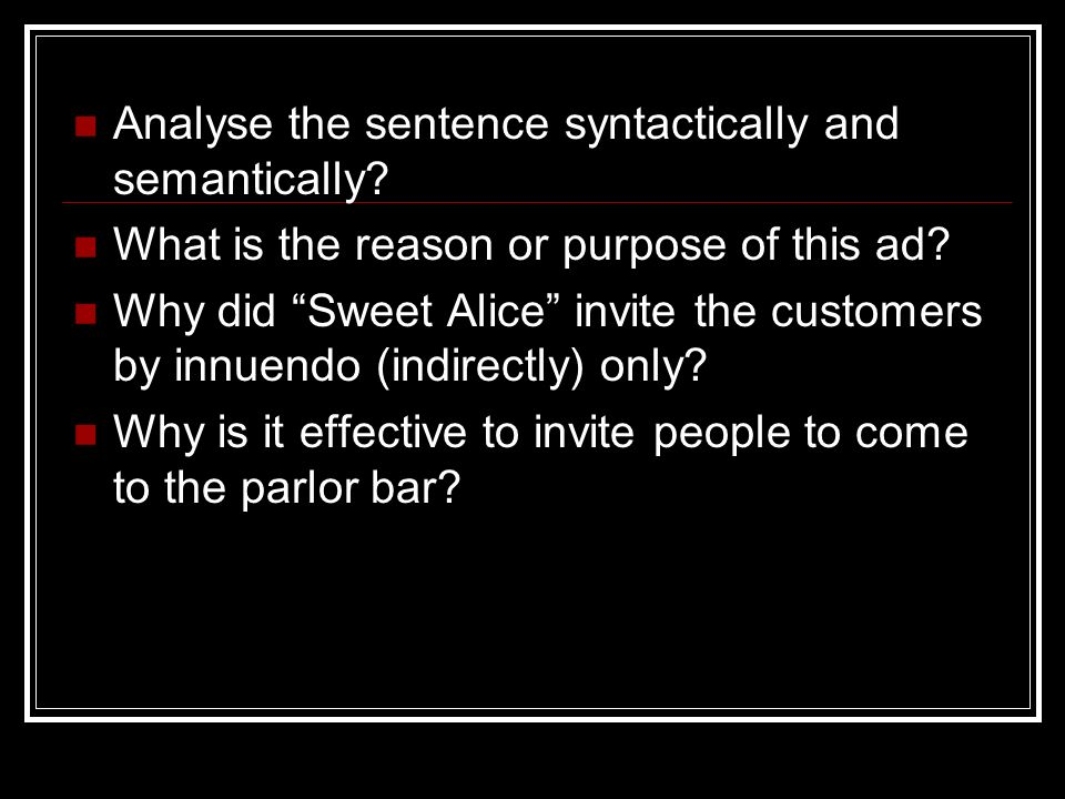 Analyse the sentence syntactically and semantically