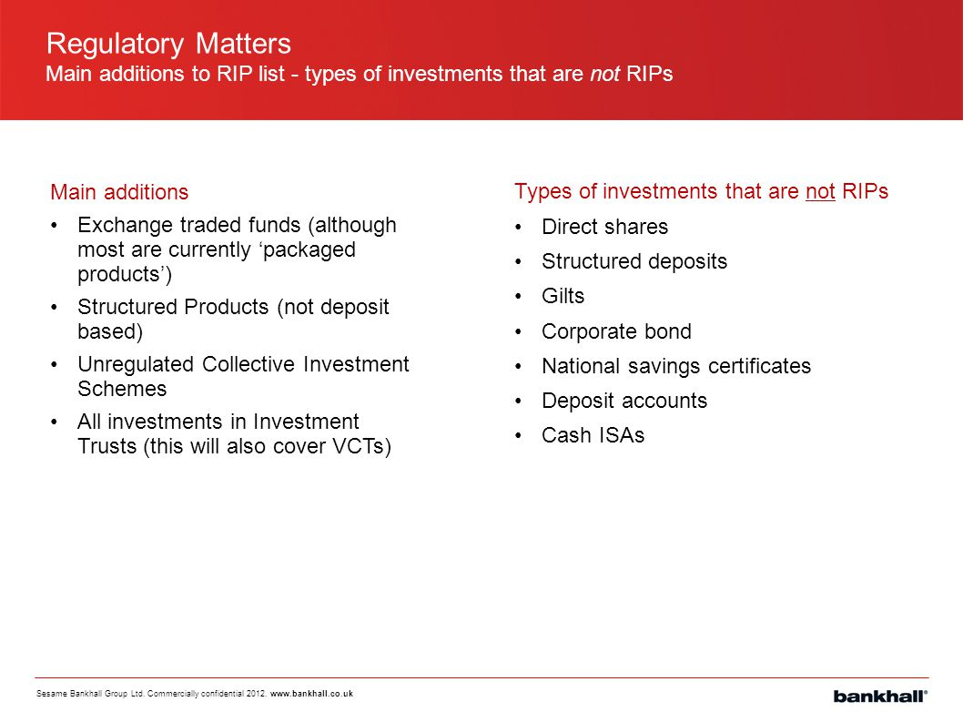 Regulatory Matters Main additions to RIP list - types of investments that are not RIPs. Main additions.