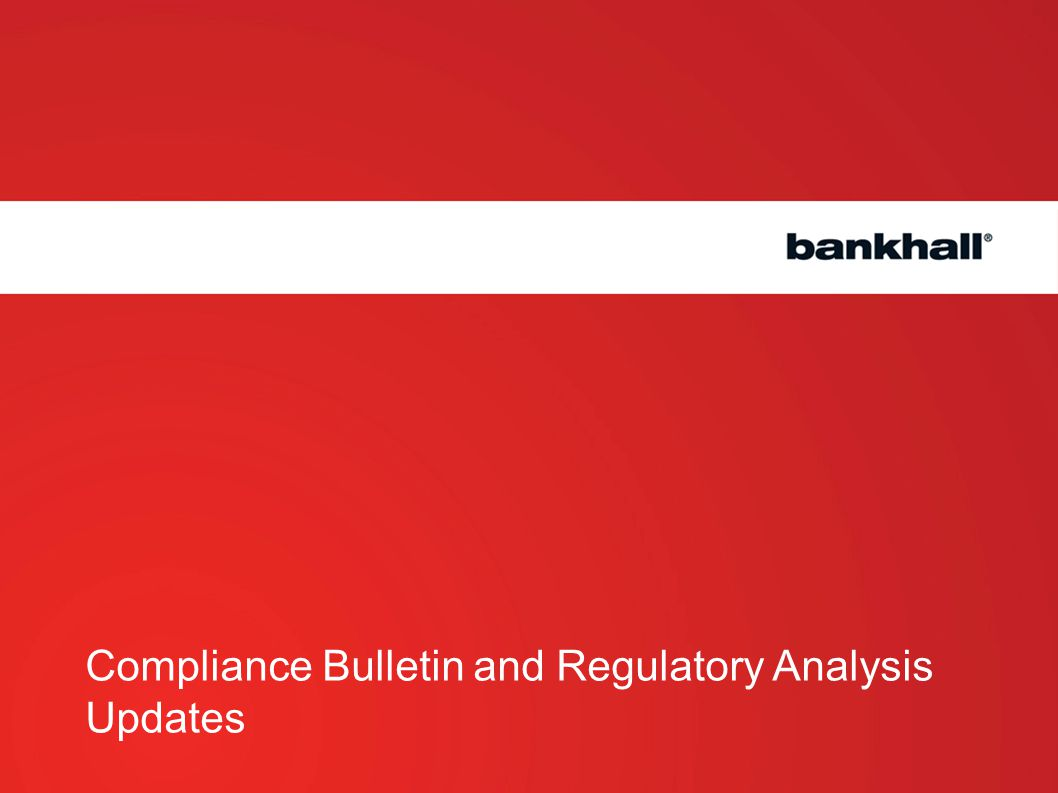 Compliance Bulletin and Regulatory Analysis Updates