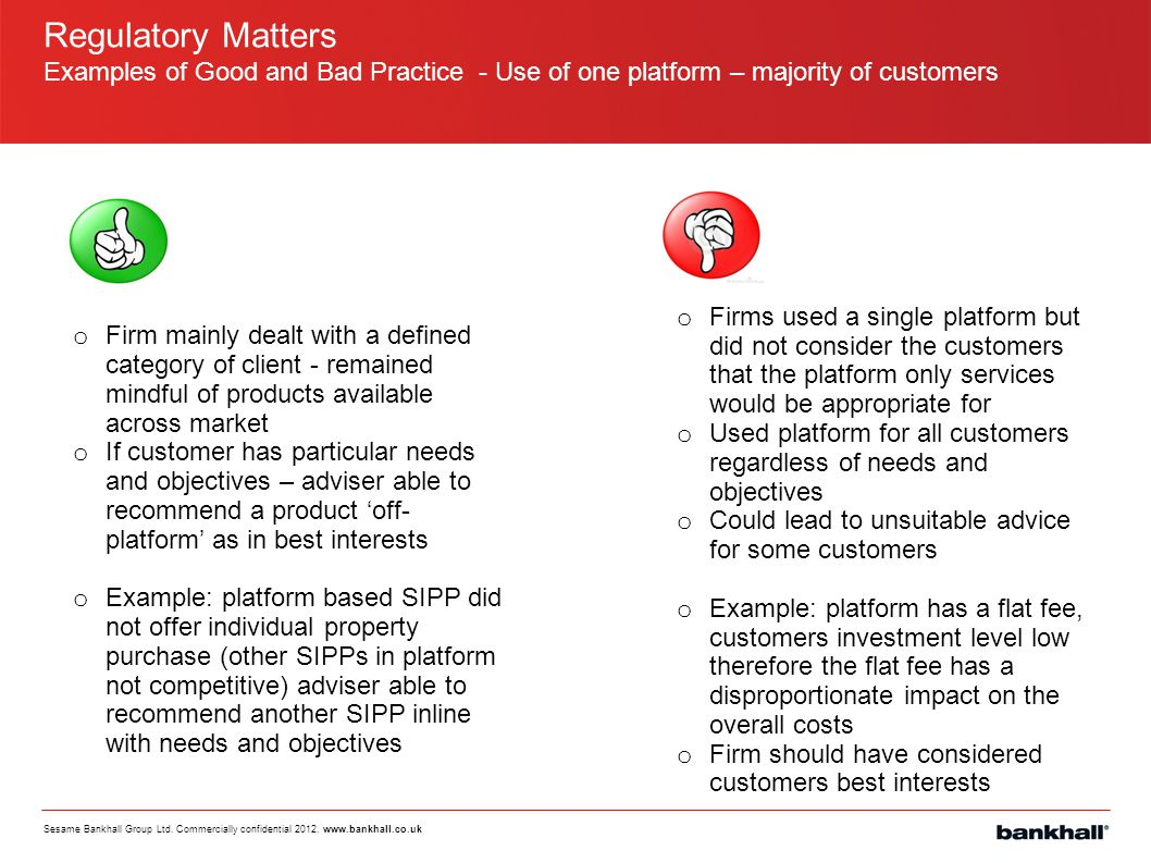 Regulatory Matters Examples of Good and Bad Practice - Use of one platform – majority of customers.