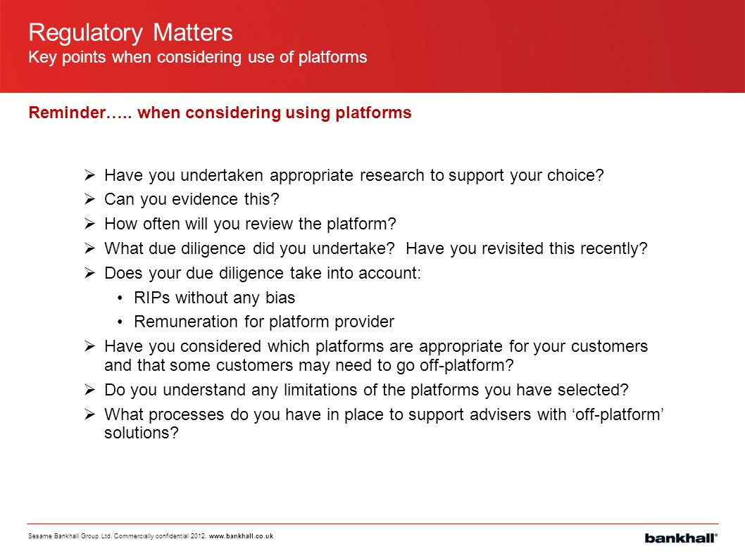 Regulatory Matters Key points when considering use of platforms