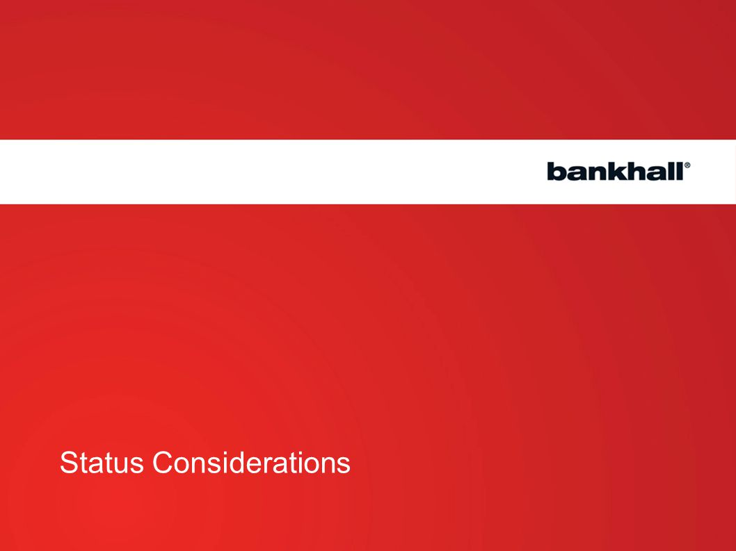 Status Considerations