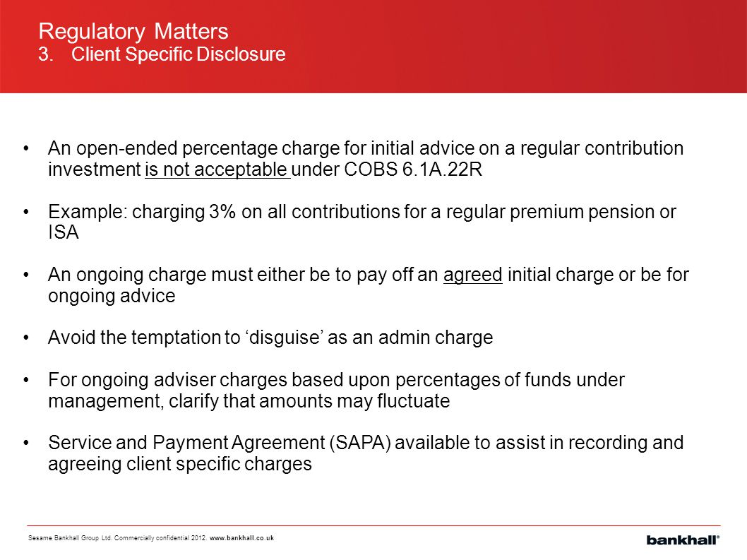 Regulatory Matters 3. Client Specific Disclosure