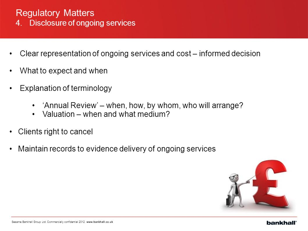 Regulatory Matters 4. Disclosure of ongoing services