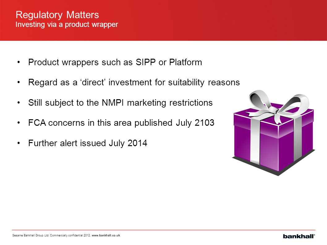 Regulatory Matters Product wrappers such as SIPP or Platform