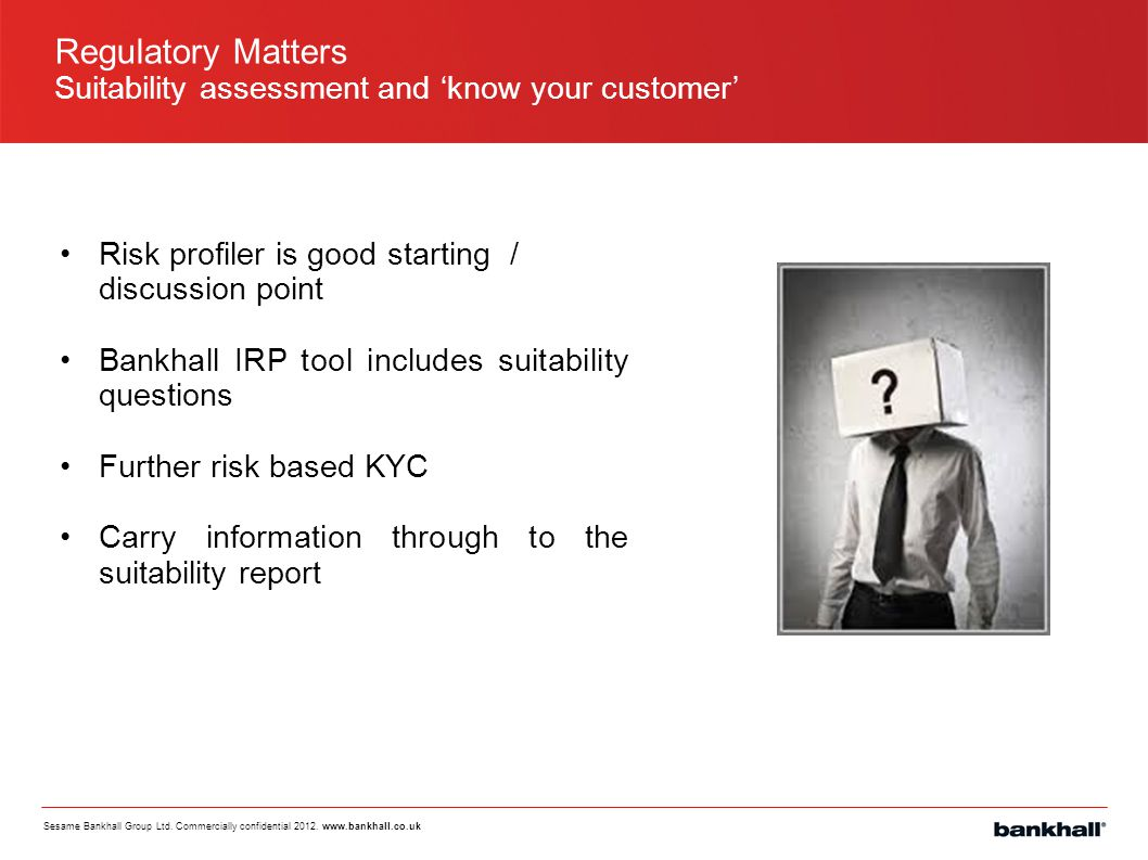 Regulatory Matters Suitability assessment and 'know your customer'