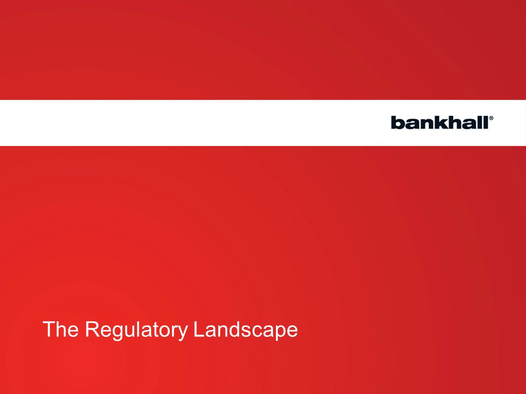 The Regulatory Landscape