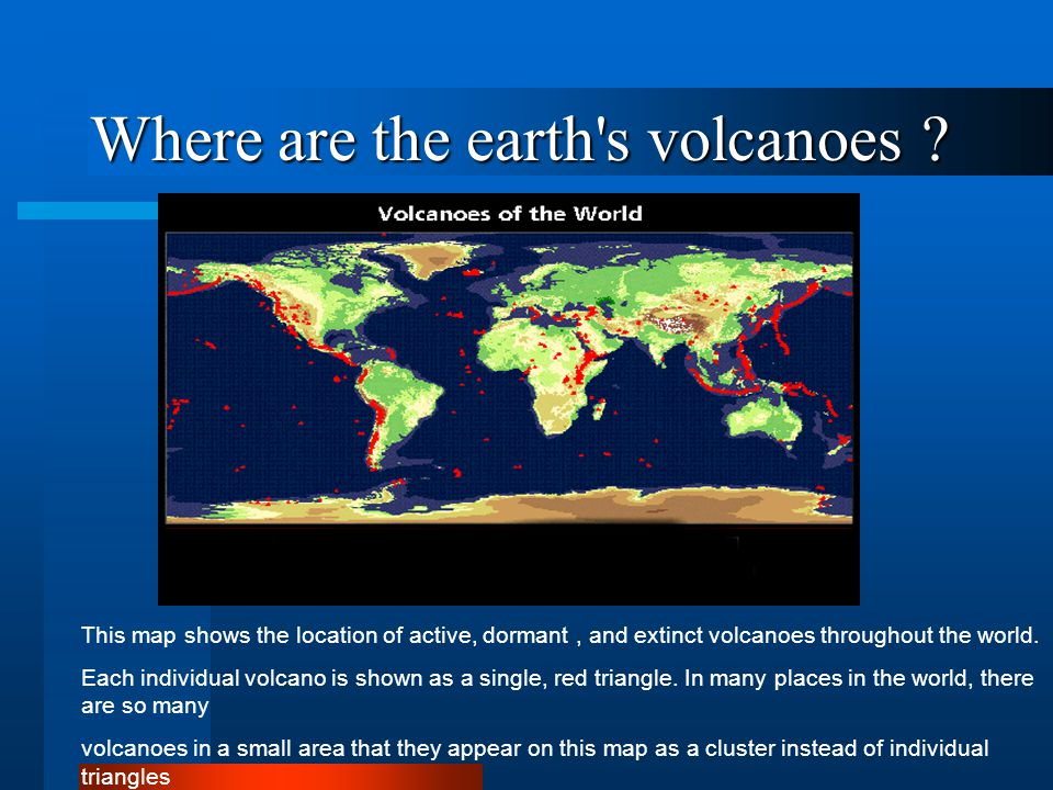 Where are the earth s volcanoes
