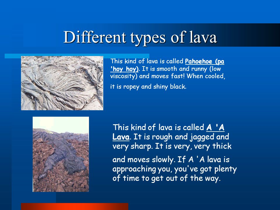 Different types of lava