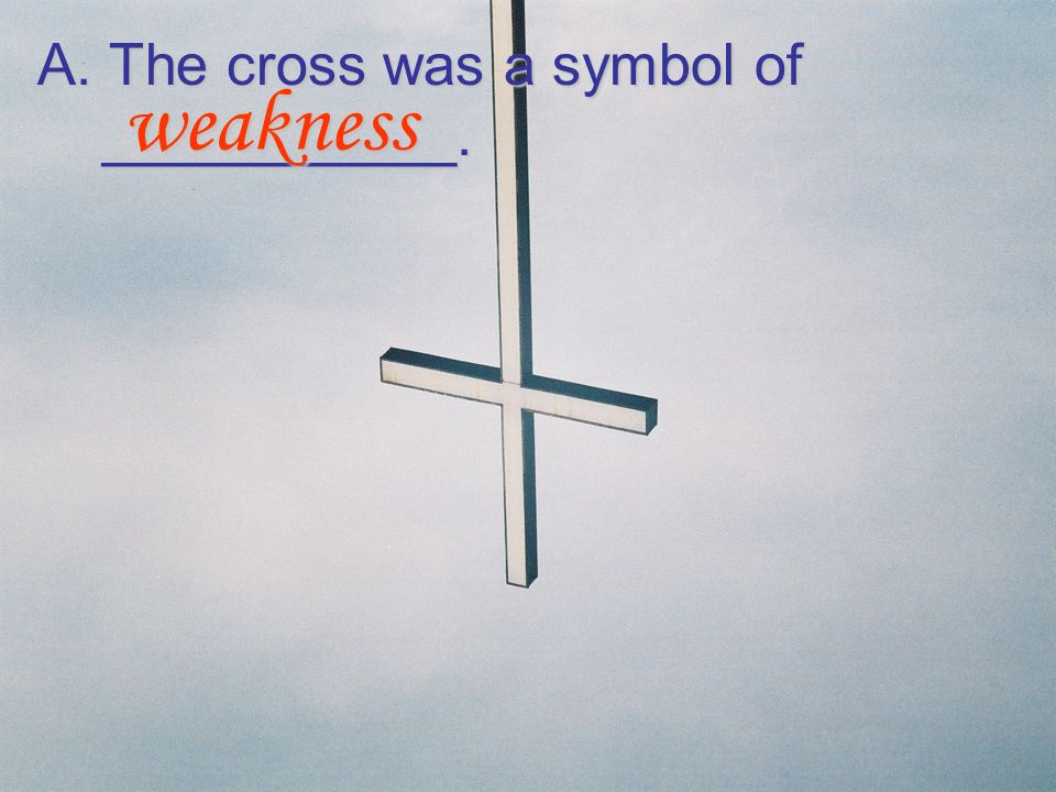 A. The cross was a symbol of ___________.
