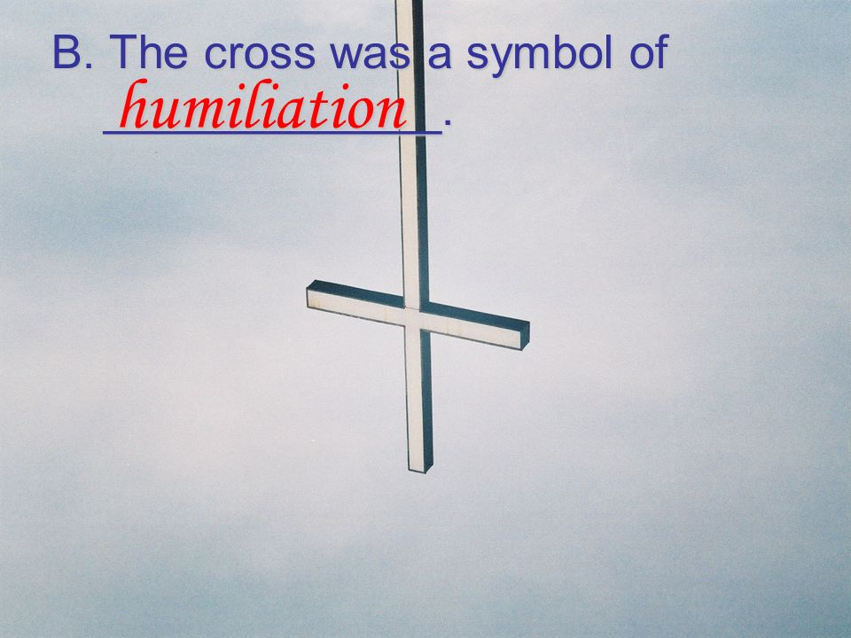 B. The cross was a symbol of _____________.
