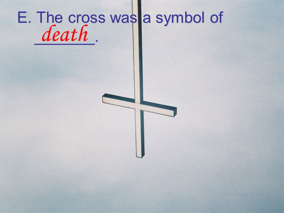 E. The cross was a symbol of _______.