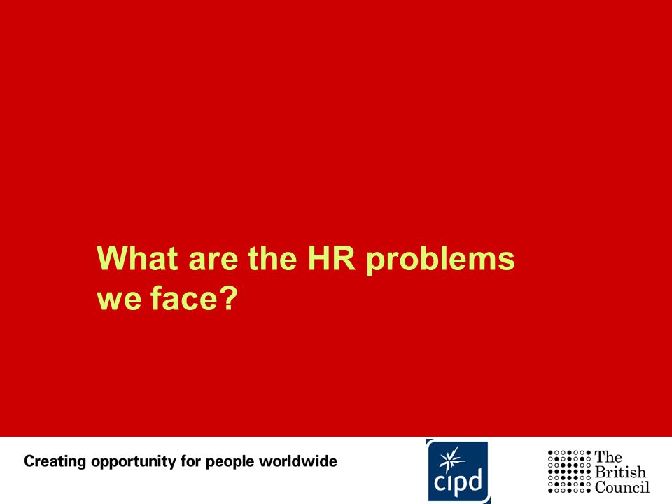 What are the HR problems we face