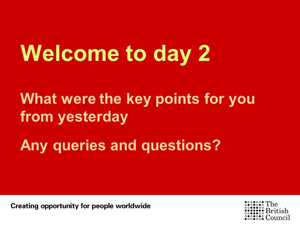 Welcome to day 2 What were the key points for you from yesterday