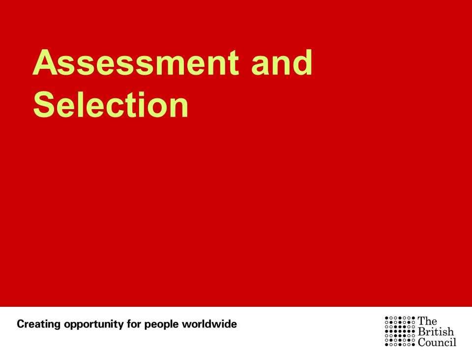 Assessment and Selection