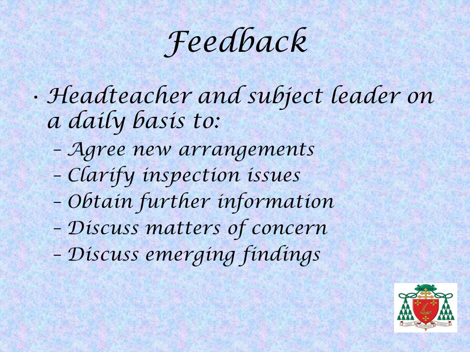 Feedback Headteacher and subject leader on a daily basis to: