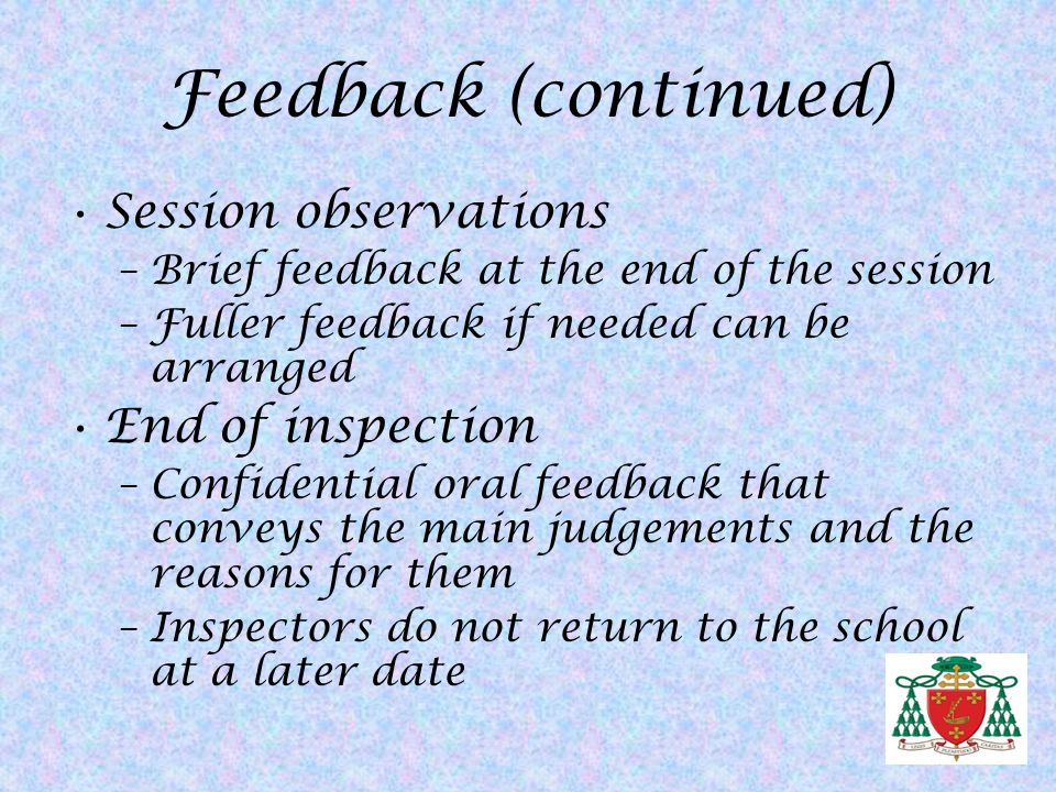 Feedback (continued) Session observations End of inspection