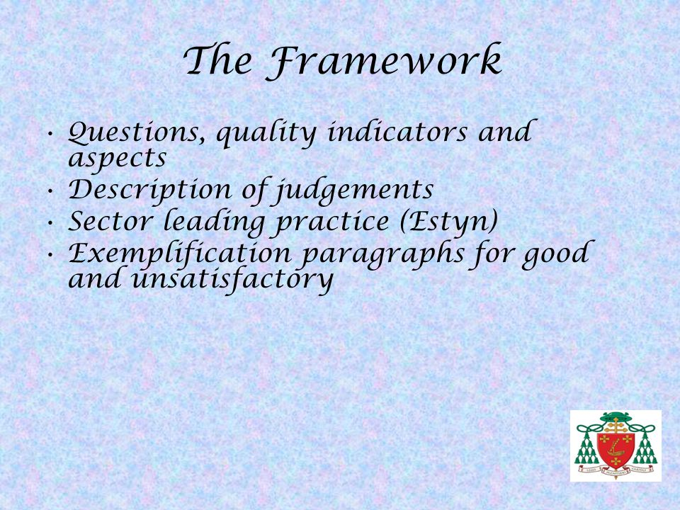 The Framework Questions, quality indicators and aspects