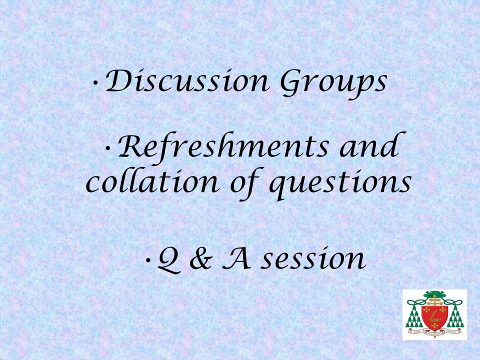 Refreshments and collation of questions