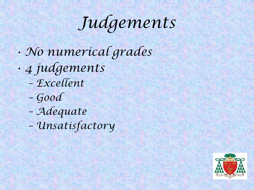 Judgements No numerical grades 4 judgements Excellent Good Adequate