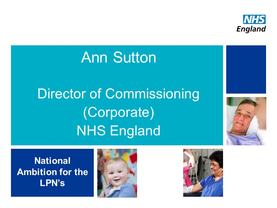 Ann Sutton Director of Commissioning (Corporate) NHS England