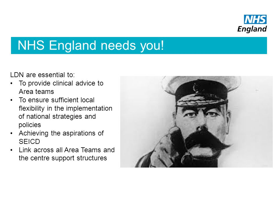 NHS England needs you! LDN are essential to: