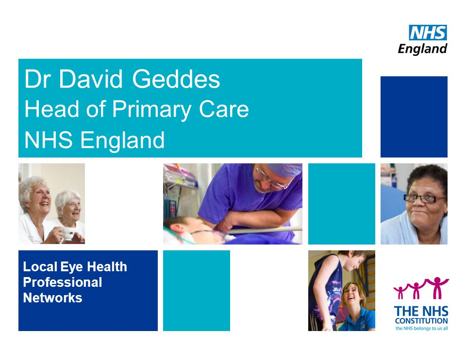 Dr David Geddes Head of Primary Care NHS England