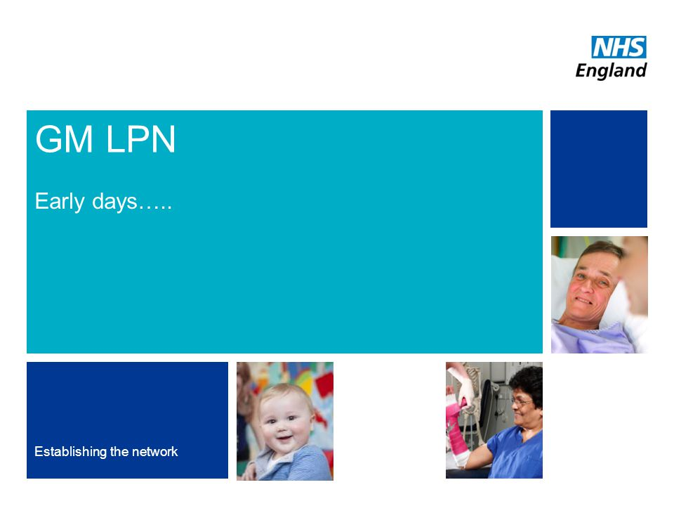 GM LPN Early days….. Establishing the network