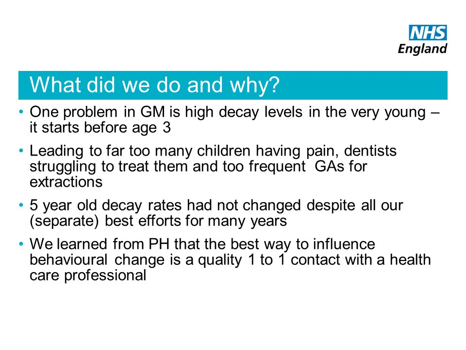What did we do and why One problem in GM is high decay levels in the very young – it starts before age 3.