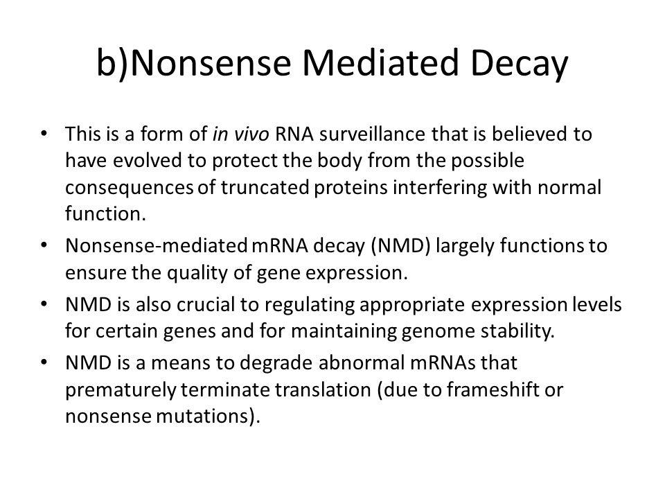 b)Nonsense Mediated Decay