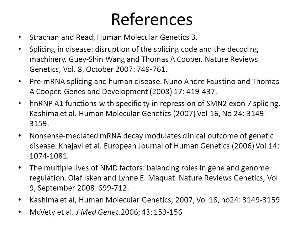 References Strachan and Read, Human Molecular Genetics 3.
