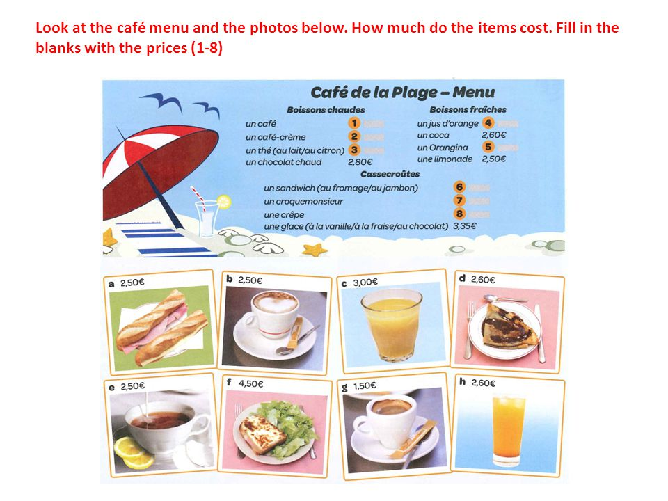 Look at the café menu and the photos below. How much do the items cost