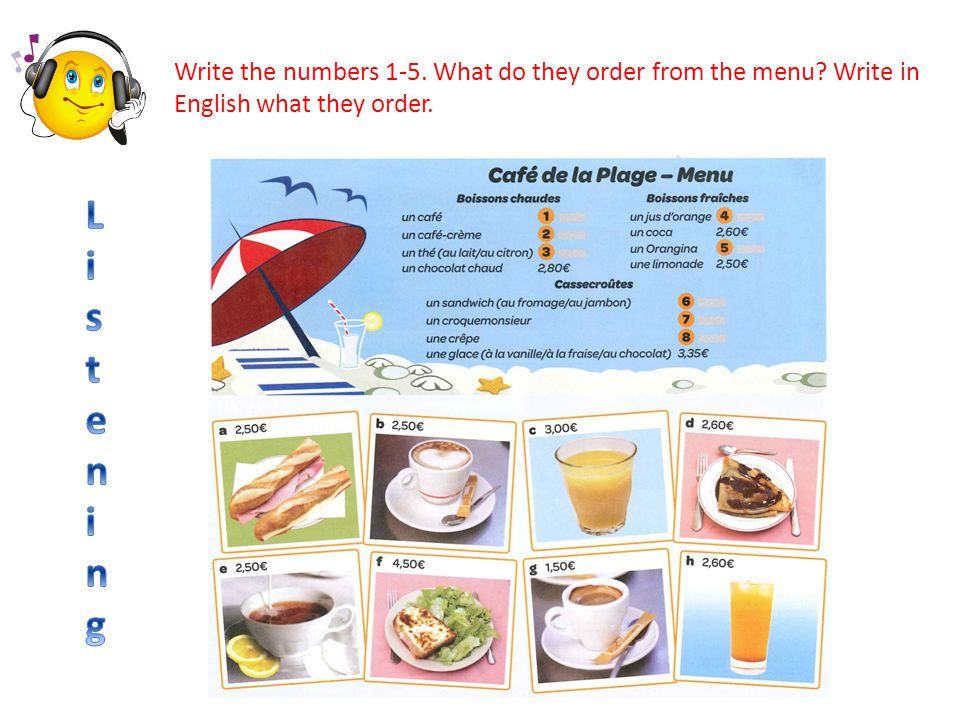 Write the numbers 1-5. What do they order from the menu