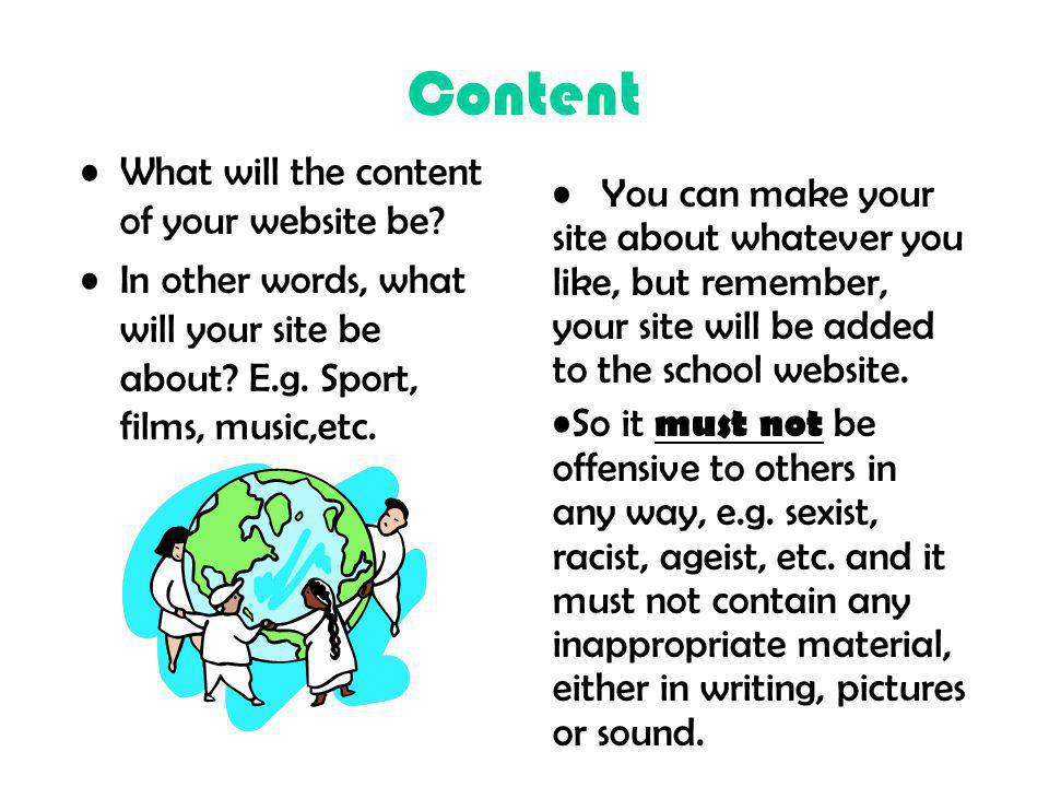 Content What will the content of your website be