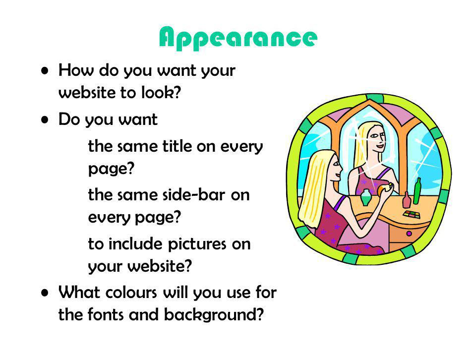 Appearance How do you want your website to look Do you want