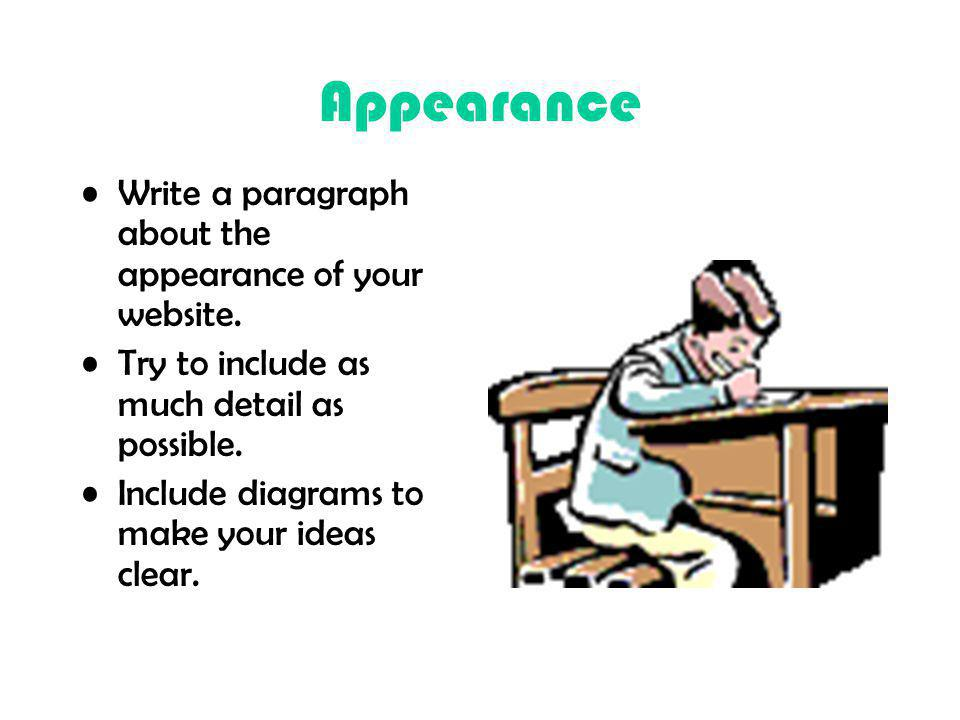 Appearance Write a paragraph about the appearance of your website.