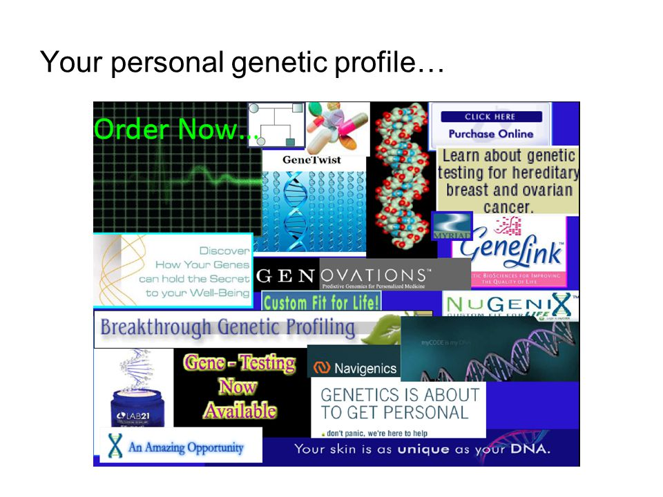 Your personal genetic profile…