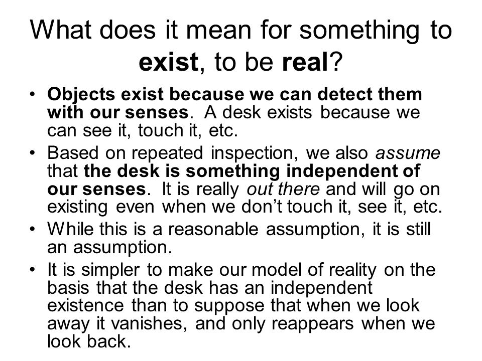 What does it mean for something to exist, to be real