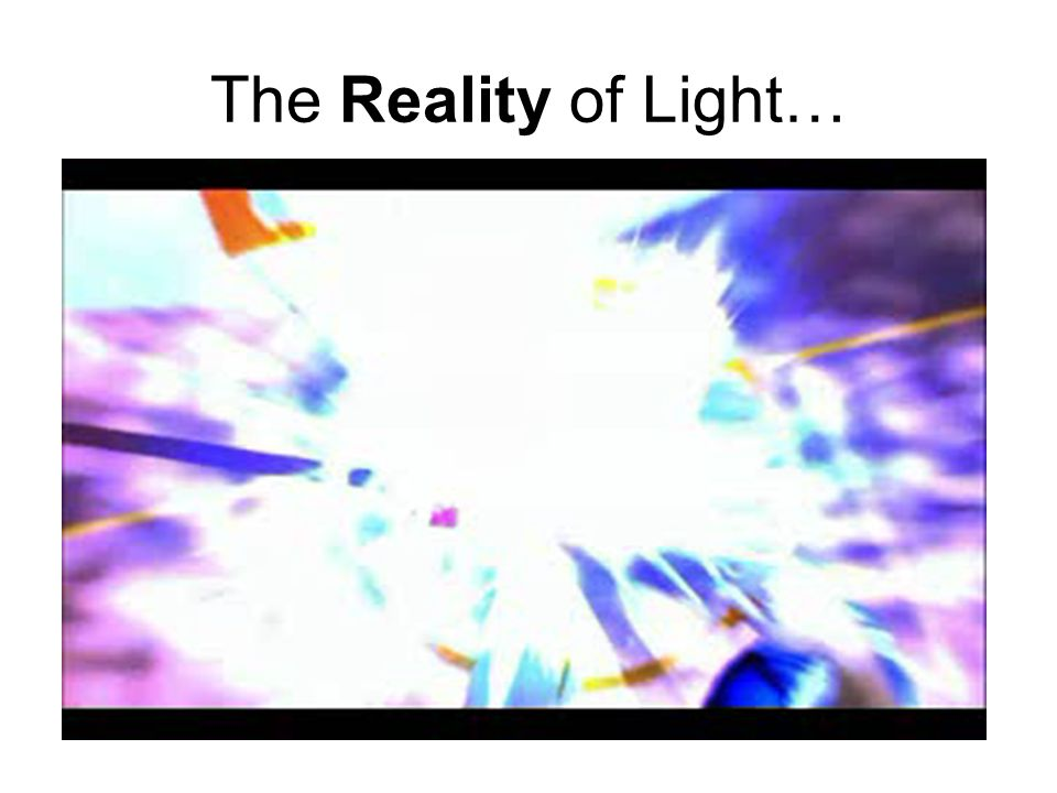 The Reality of Light…   v=DfPeprQ7oGc