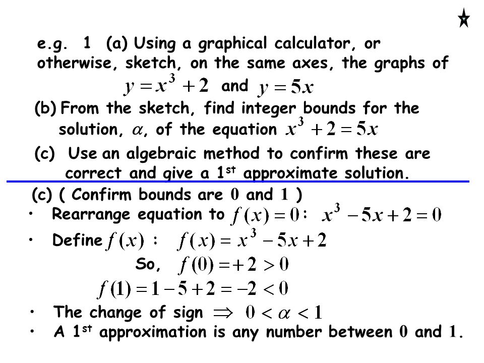 e.g. 1 (a) Using a graphical calculator, or otherwise, sketch, on the same axes, the graphs of