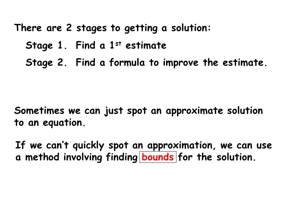 There are 2 stages to getting a solution:
