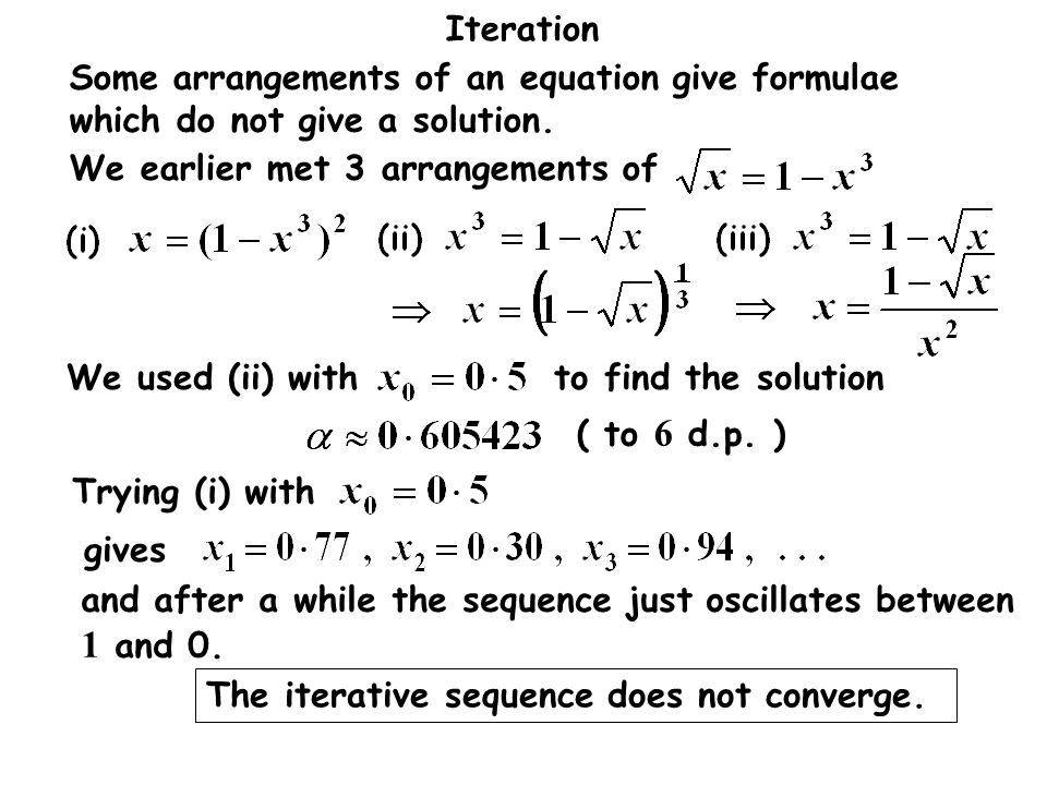 Some arrangements of an equation give formulae which do not give a solution.