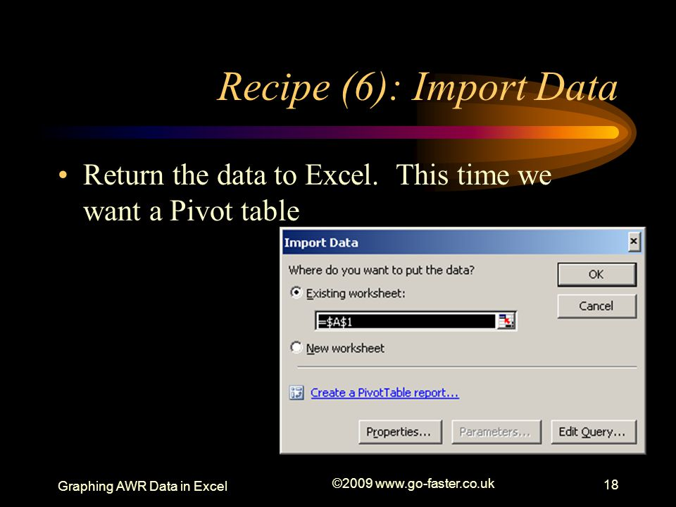 Graphing AWR Recipe (6): Import Data. Return the data to Excel. This time we want a Pivot table. Graphing AWR Data in Excel.
