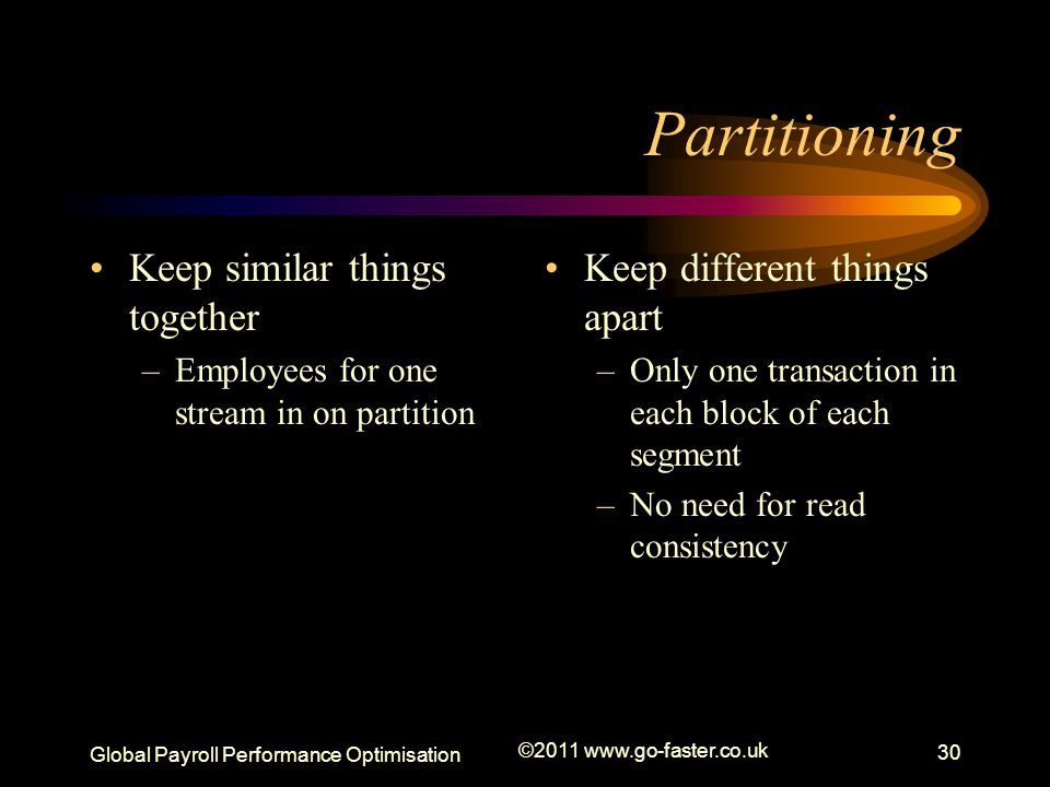 Partitioning Keep similar things together Keep different things apart