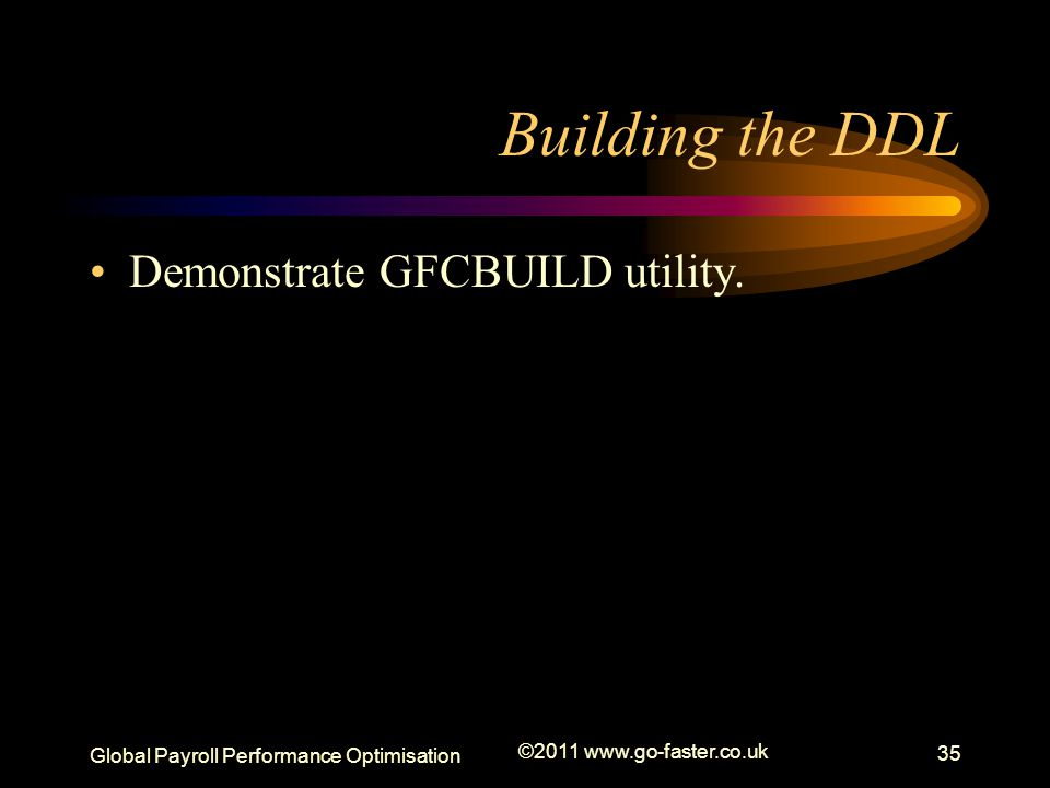 Building the DDL Demonstrate GFCBUILD utility.