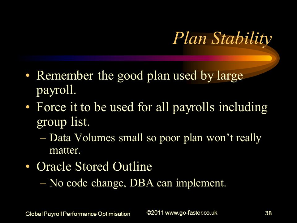 Plan Stability Remember the good plan used by large payroll.