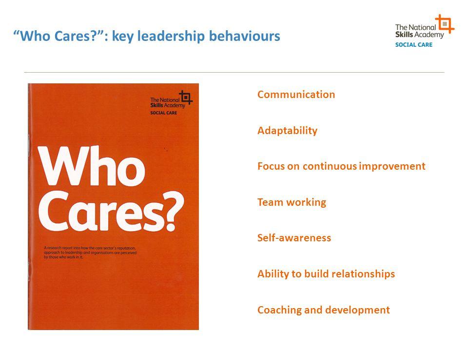 Who Cares : key leadership behaviours
